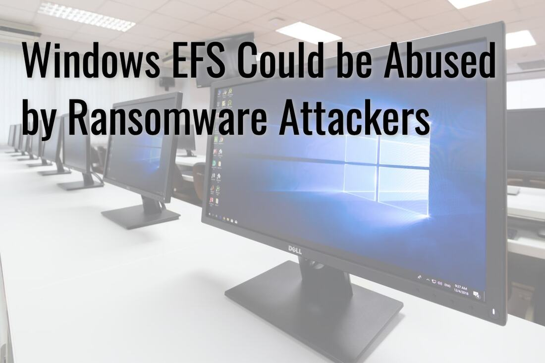 Windows EFS Could be Abused by Ransomware Attackers